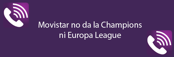 Movistar no da la Champions ni Europa League